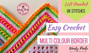 How to Crochet a Multicolour Border for a Blanket - Easy Level - Left Handed - Wendy Poole