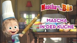 Mascha und der Bär - 🍔 Mascha in der kuche 🍗