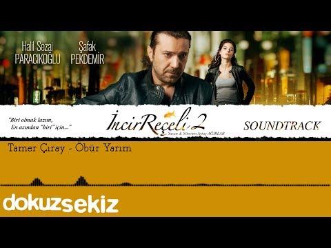Tamer Çıray - Öbür Yarım (İncir Reçeli 2 / Soundtrack)