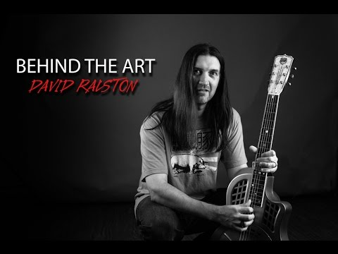 Behind the Art : David Ralston