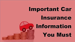 Important Car Insurance Information You Must Know About  -  2017 Car Insurance Tips
