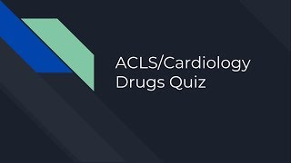 ACLS Medications Quiz