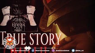 Omillii - True Story [Break Free Riddim] June 2019