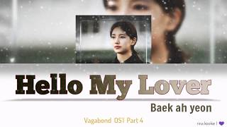 Baek Ah Yeon - Hello My Lover (VAGABOND OST Part 4) Lyrics (Han/Rom/Indo)