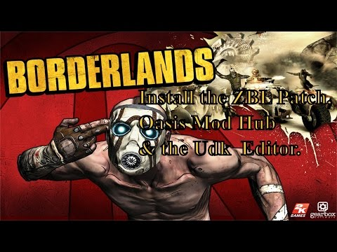 Borderlands How to install the ZBL Patch, Oasis map hub and the UDK editor