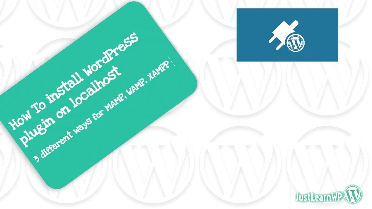 How To Install WordPress Plugin On Localhost 3 Ways for MAMP, XAMPP & WAMP