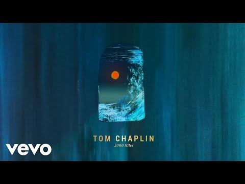 Tom Chaplin - The Tale Of '2000 Miles'
