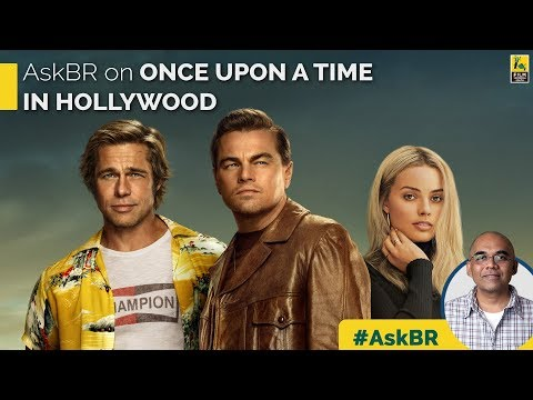 #askbr-on-once-upon-a-time-in-hollywood- -leonardo-dicaprio- -brad-pitt- -quentin-tarantino
