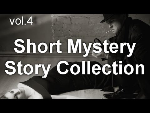 Short Mystery Story Collection 004 Full Audiobook by Crime & Mystery