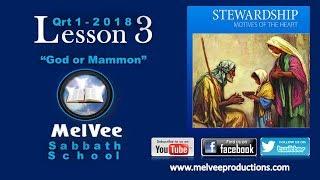 Gambar cover MelVee Sabbath School || Ln 03 - Q1 2018 || God or Mammon