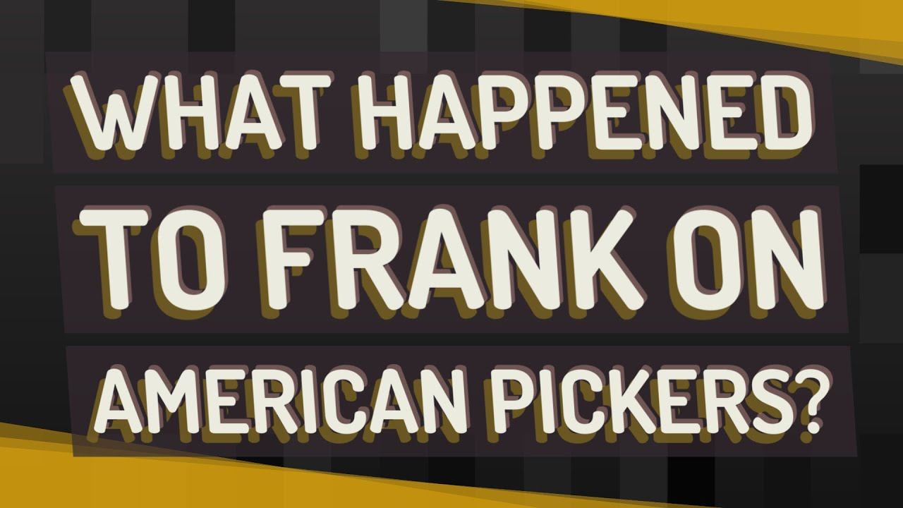What happened to Frank on American Pickers? - YouTube
