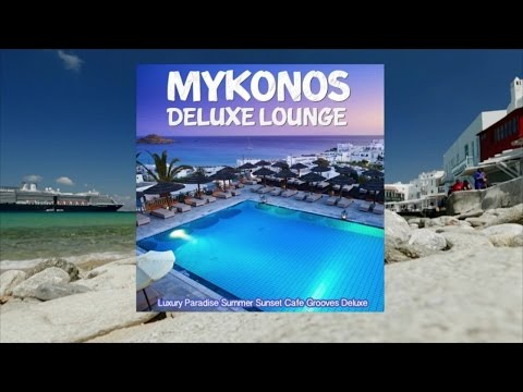Mykonos Luxury Lounge - Paradise Summer Sunset Chill Cafe Grooves (Continuous Mix) ▶ by Chill2Chill