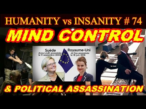 HUMANITY vs INSANITY #74 : Mind Control & Political Assassination