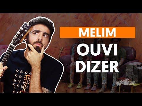 Como tocar no violão: OUVI DIZER - Melim versão simplificada