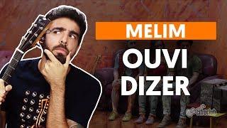 Baixar Como tocar no violão: OUVI DIZER - Melim (versão simplificada)