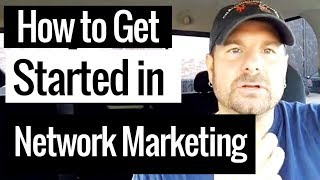 How to Get Started in Network Marketing