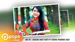 Đò Ơi - Hoàng Như Thủy ft Đông Phương Bảo [Official]