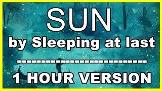 Sun Sleeping at Last 1 Hour Version Extended Version Lyrics