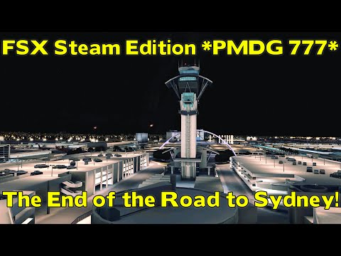 FSX Steam Edition - The Road to Sydney! PMDG 777 *KLAX-YSSY Full Flight*