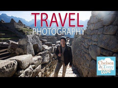 Tony & Chelsea LIVE: Travel Photography!