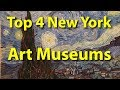 Top 4 Art Museums in New York