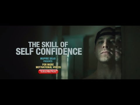 THE SKILL OF SELF CONFIDENCE - MOTIVATIONAL VIDEO