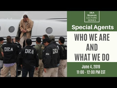 DEA Lecture Series: Who We Are And What We Do - Special Agents