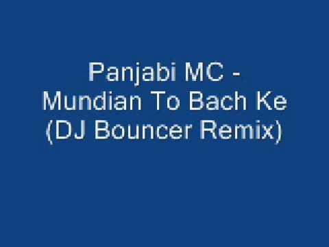 Panjabi MC - Mundian To Bach Ke ( DJ Bouncer Remix )