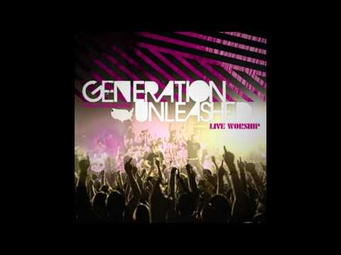 Generation Unleashed - I Love You Lord