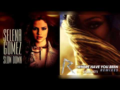Selena Gomez x Rihanna - Slow Down Where Have You Been (Mashup)