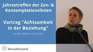 """""""Achtsamkeit in der Beziehung"""" Vortrag von Doris Zölls Linientreffen 2016 Benediktushof"""