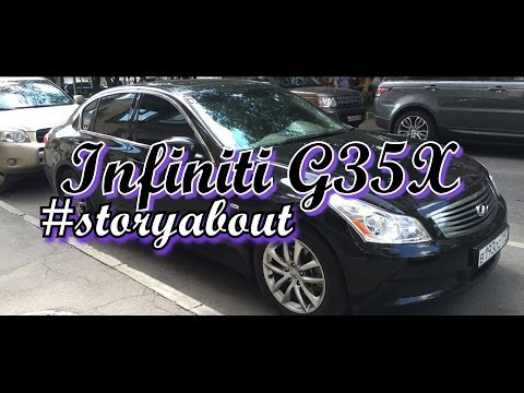 #storyabout - Infiniti G35X: #ДЖИХА35 (Вторая серия)