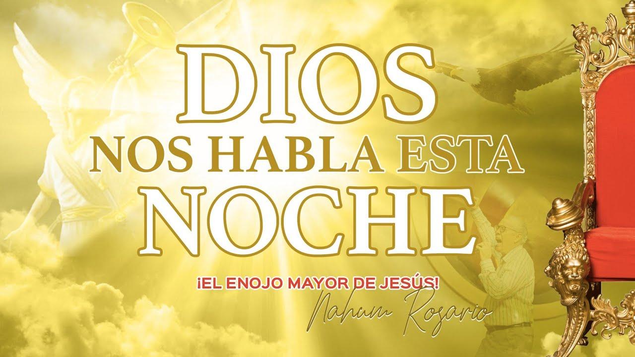 ¡EL ENOJO MAYOR DE JESÚS! - Dios Nos Habla Esta Noche- Pastor Nahum Rosario- 10 de julio de 2020