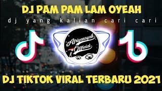 Dj Ram Pam Pam Lam Oyeah Dj Tiktok Viral Terbaru 2021