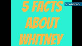 5 Facts About Whitney