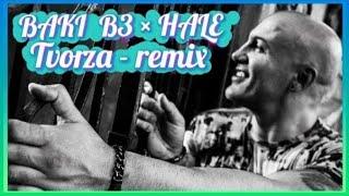Baki B3 feat Hale - Tvorza Remix 2016