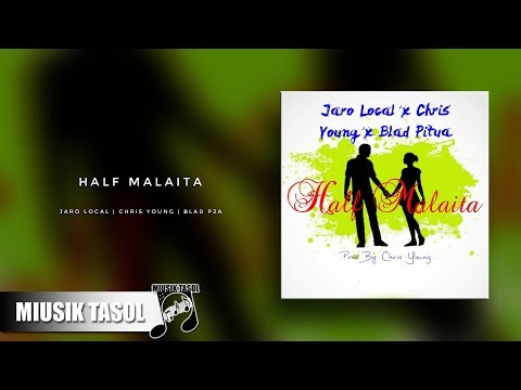 Jaro Local - Half Malaita (ft. Chris Young & BLAD P2A)