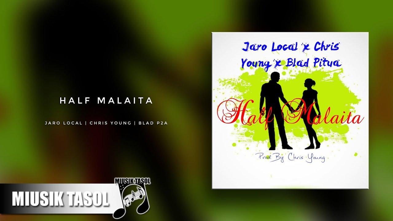 jaro-local-half-malaita-ft-chris-young-blad-p2a-miusik-tasol