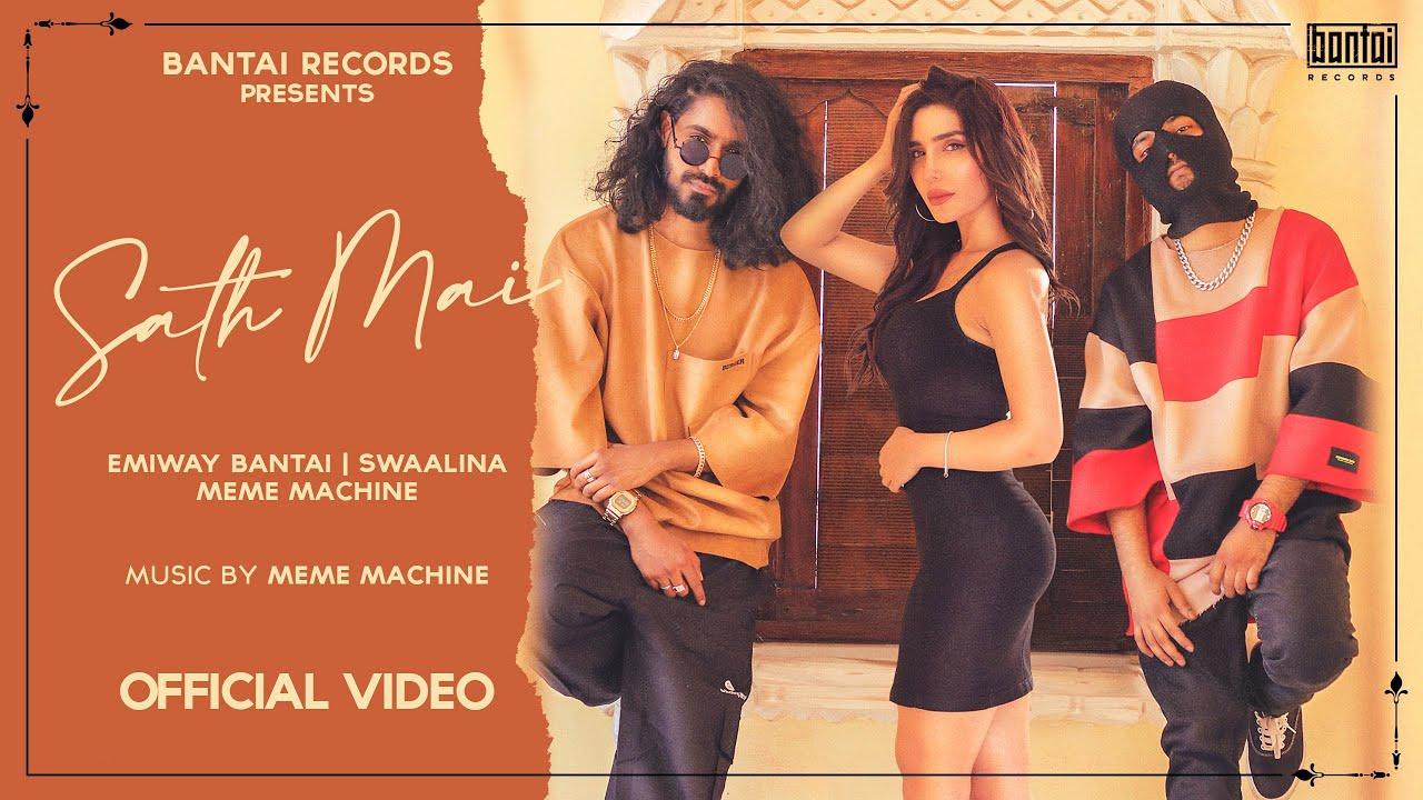 EMIWAY BANTAI - SATH MAI | SWAALINA | MEME MACHINE | (OFFICIAL MUSIC VIDEO)