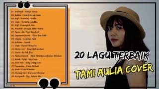 Download lagu 20 COVER TERBAIK TAMI AULIA !! (HANYA RINDU, CINTA KARENA CINTA, TERENDAP LARAKU, DLL)