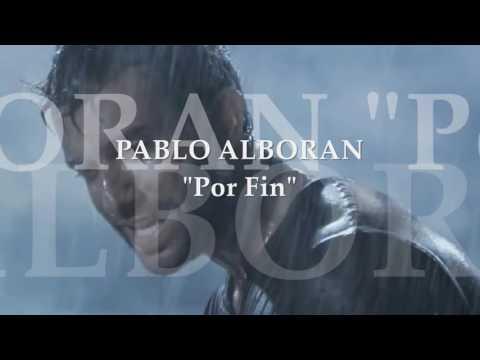 Por Fin. Pablo Alboran  letras.