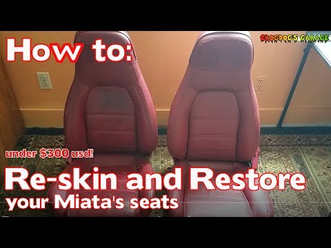 [MX-5 Miata] Re-skin and restore your seats on the cheap!