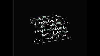Nada é Impossível para Deus!
