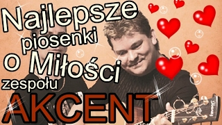 Zespół Akcent - Najlepsze piosenki o Miłości [ponad 2h]