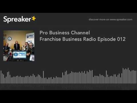 Franchise Business Radio Episode 012