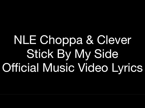 NLE Choppa & Clever - Stick By My Side (Official Music Video Lyrics)
