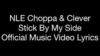 NLE Choppa & Clever - Stick By My Side ( Lyrics)
