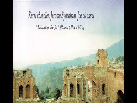 KERRI CHANDLER, DENNIS FERRER & JOE CLAUSSELL - Escravos De Jo [Robust Horn Mix].