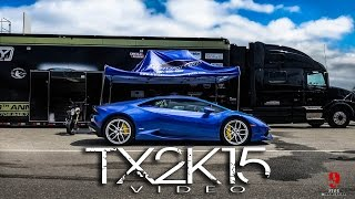 "TX2K15 ""Streets of Chaos Vol.1"" 1000HP Street Cars Racing!!!"