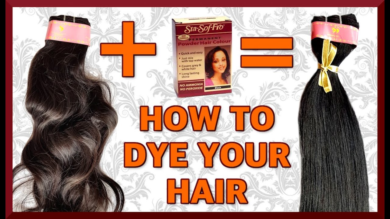 Tutorial How To Dye Your Raw Indian Virgin Hair Extensions Weave